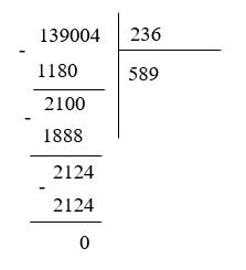 Đặt tính để tính thương 139 004 : 236